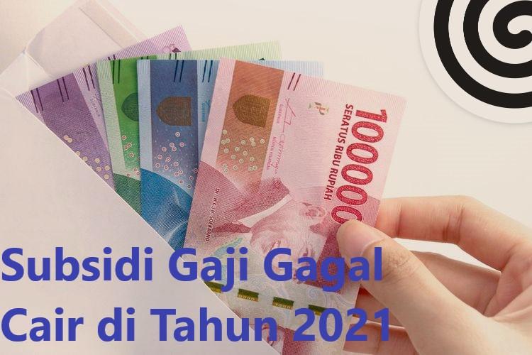 Subsidi Gaji Gagal Cair di Tahun 2021