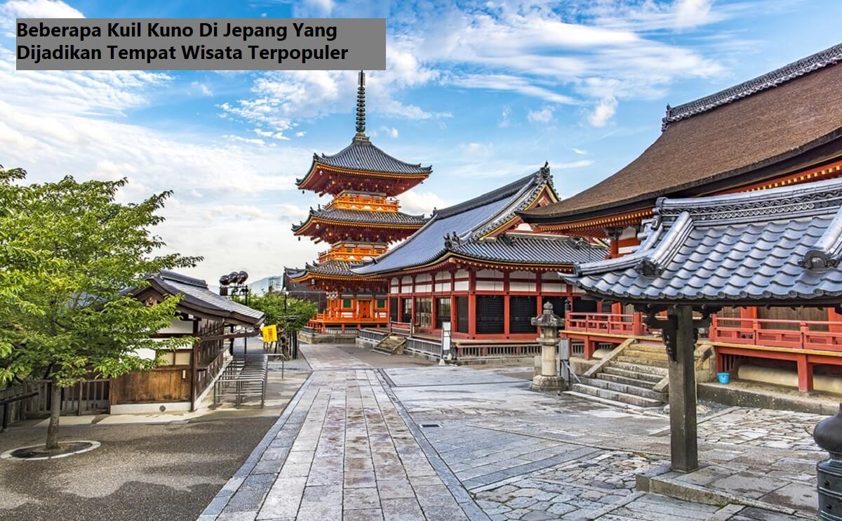 Beberapa Kuil Kuno Di Jepang Yang Dijadikan Tempat Wisata Terpopuler
