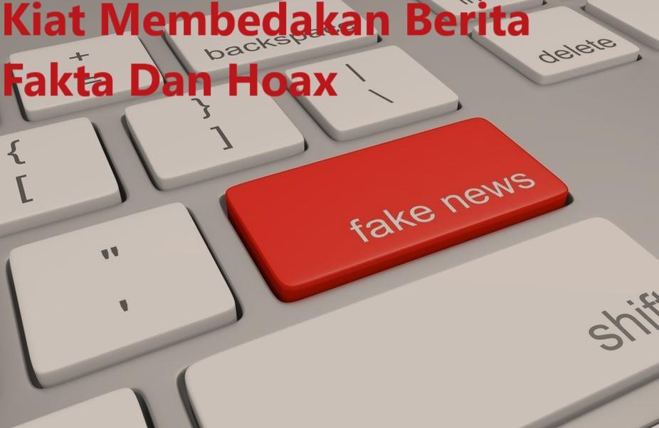 Kiat Membedakan Berita Fakta Dan Hoax
